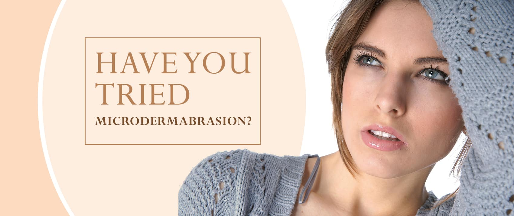 Have You Tried Microdermabrasion