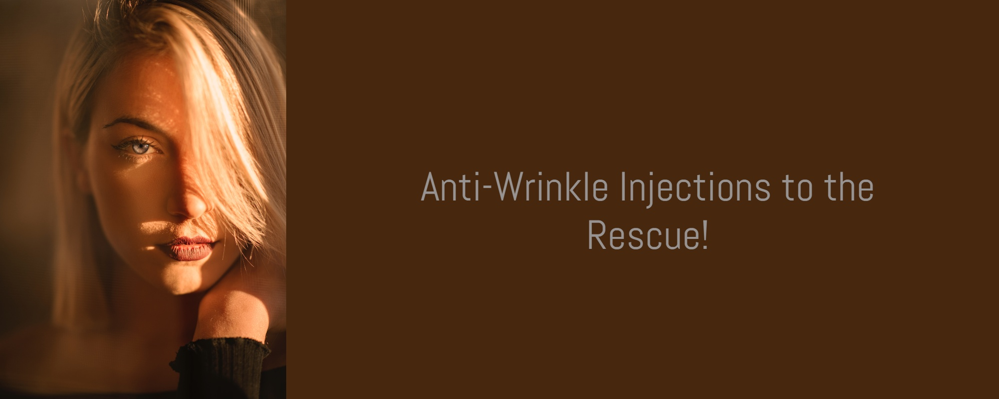 Anti-wrinkle Injections to the Rescue!